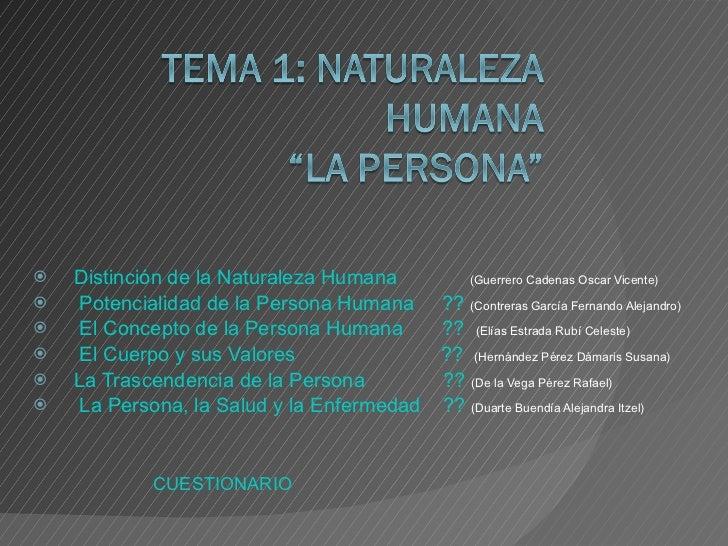 <ul><li>Distinción de la Naturaleza Humana   (Guerrero Cadenas Oscar Vicente) </li></ul><ul><li>Potencialidad de la Person...