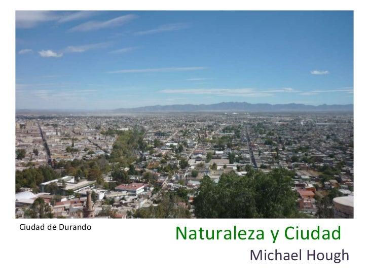 Naturaleza y Ciudad Michael Hough Ciudad de Durando