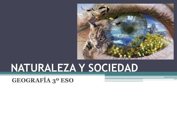 NATURALEZA Y SOCIEDADGEOGRAFÍA 3º ESO