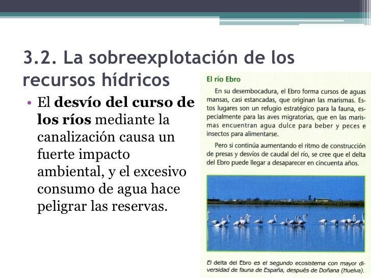 3.3. La contaminación del agua dulce• La contaminación del  agua dulce tiene su  origen en las actividades  de tipo humano...