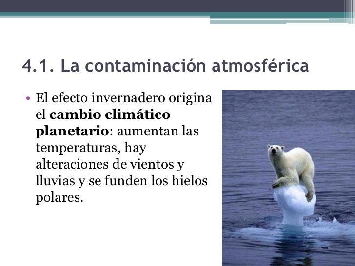 4.2. La deforestación• La deforestación  provoca corrimientos  de tierra, inundaciones  y pérdida de la  biodiversidad y e...