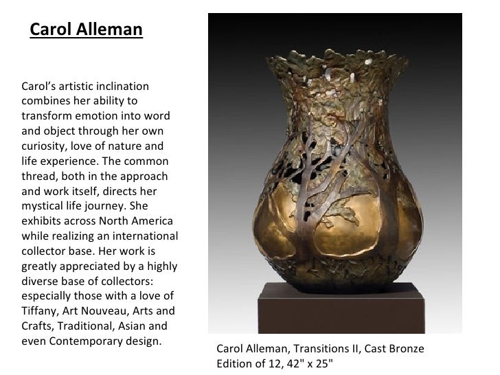 Carol AllemanCarol's artistic inclinationcombines her ability totransform emotion into wordand object through her owncurio...