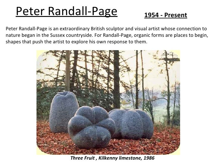 Peter Randall-Page                                         1954 - PresentPeter Randall-Page is an extraordinary British sc...