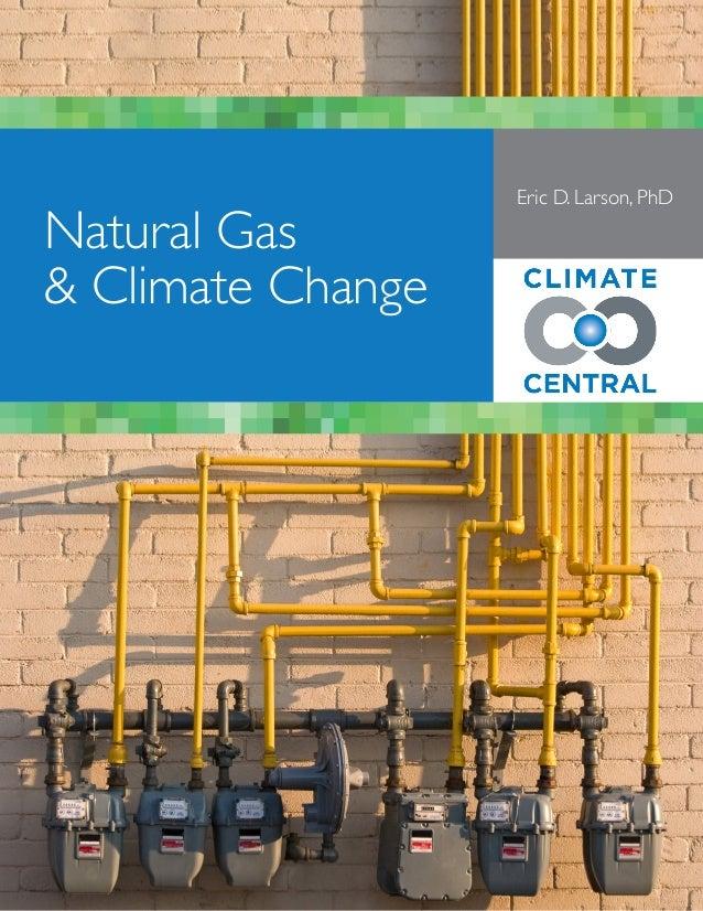 Eric D. Larson, PhDNatural Gas& Climate Change