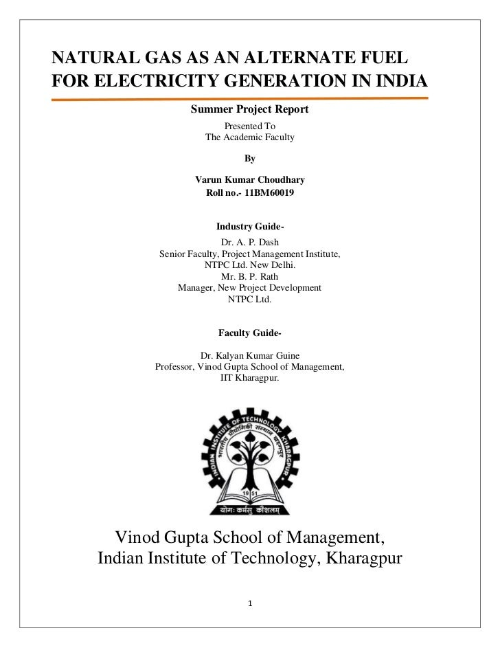 NATURAL GAS AS AN ALTERNATE FUELFOR ELECTRICITY GENERATION IN INDIA                   Summer Project Report               ...