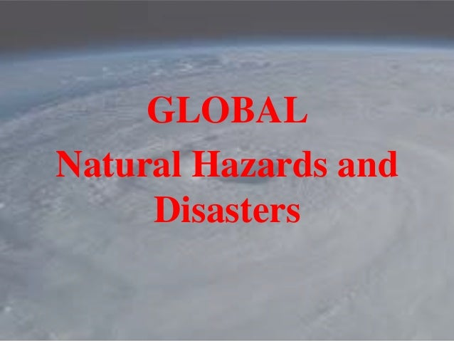 natural hazards and disasters Natural hazards and disasters has 35 ratings and 1 review rosey said: a comprehensive text on the physics of all sorts of natural disasters and case stu.