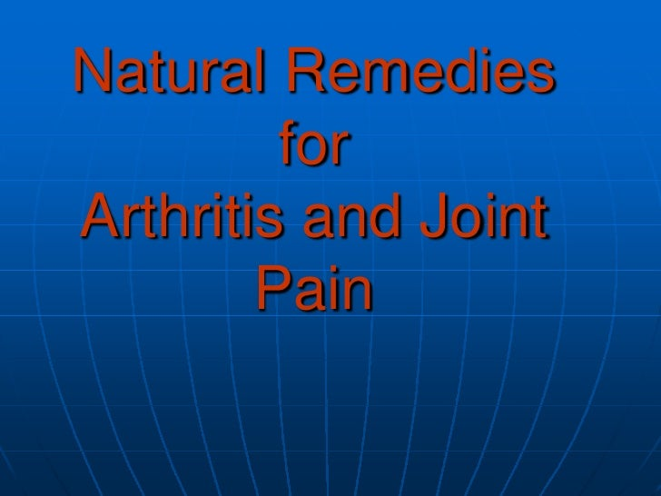 Natural Remedies          for Arthritis and Joint         Pain