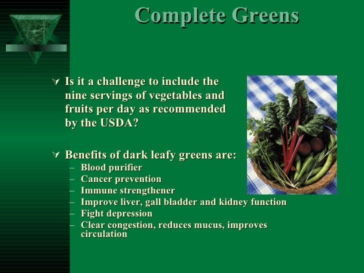 Complete Greens <ul><li>Is it a challenge to include the  </li></ul><ul><li>nine servings of vegetables and  </li></ul><ul...