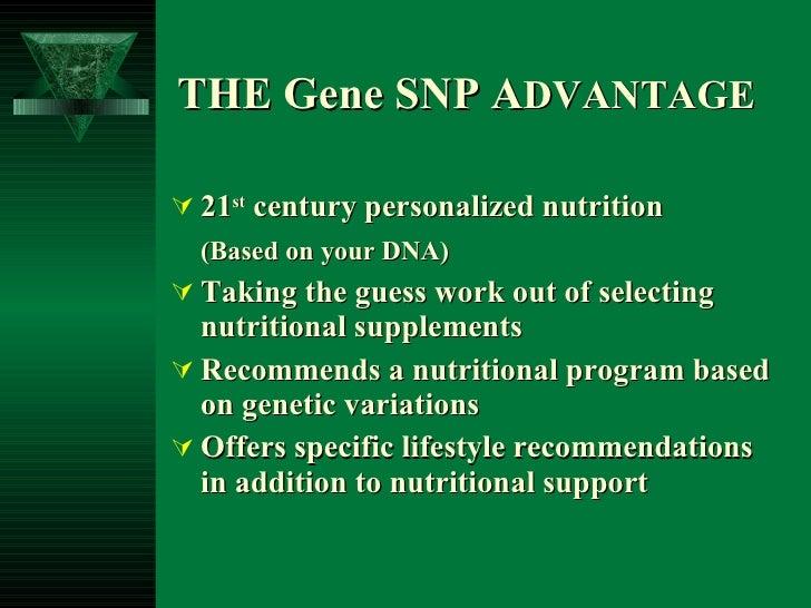 THE Gene SNP A DVANTAGE <ul><li>21 st  century personalized nutrition  </li></ul><ul><li>(Based on your DNA)   </li></ul><...