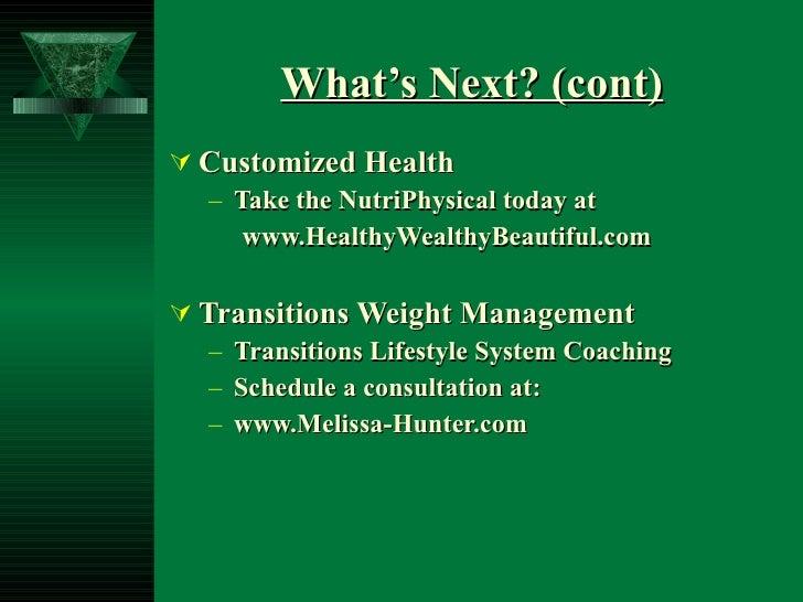 What's Next? (cont) <ul><li>Customized Health </li></ul><ul><ul><li>Take the NutriPhysical today at </li></ul></ul><ul><ul...