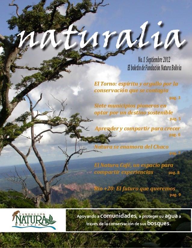 naturalia                             No. 1 Septiembre 2012                        El boletín de Fundación Natura Bo...