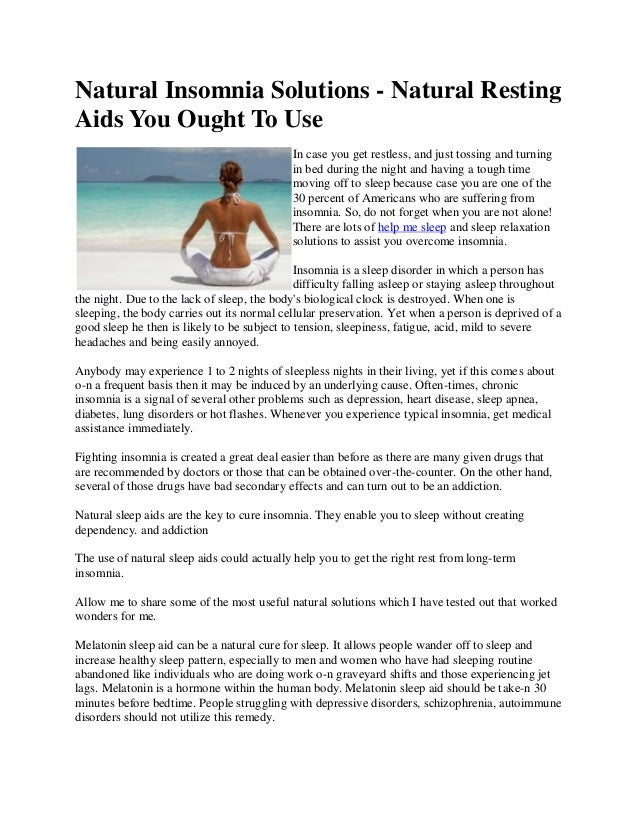 Natural Insomnia Solutions - Natural Resting Aids You Ought To Use In case you get restless, and just tossing and turning ...