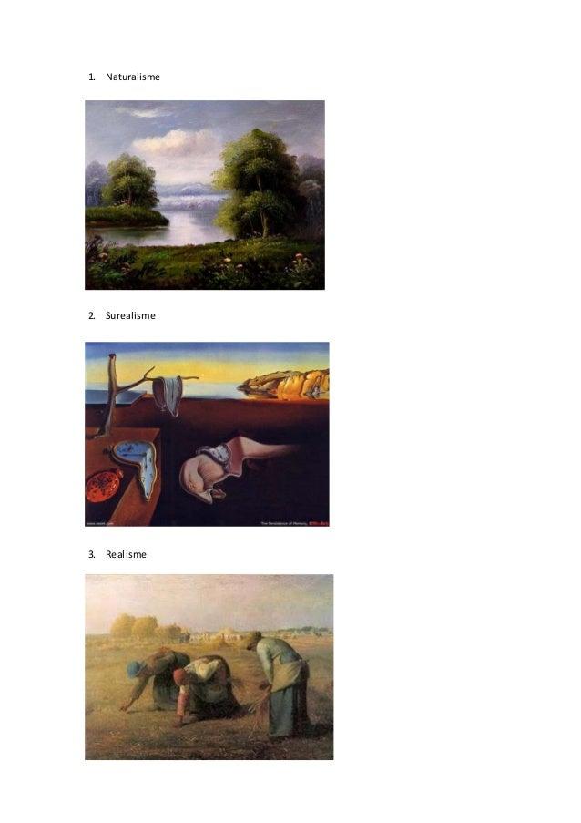 1. Naturalisme  2. Surealisme  3. Realisme