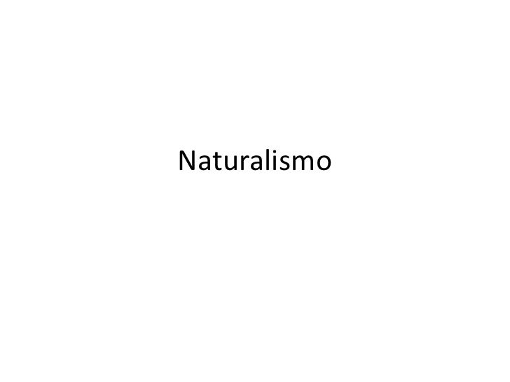 Naturalismo<br />