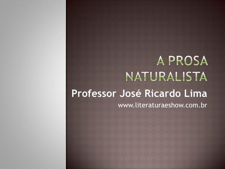 Professor José Ricardo Lima www.literaturaeshow.com.br