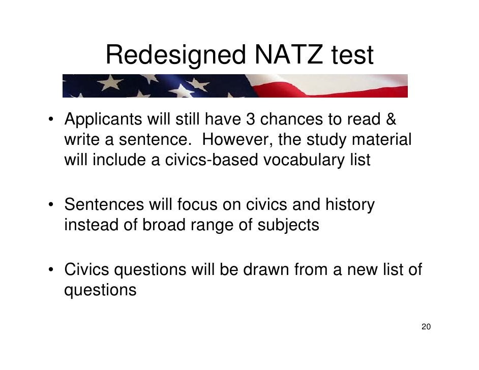 Redesigned NATZ test  • Applicants will still have 3 chances to read &   write a sentence. However, the study material   w...