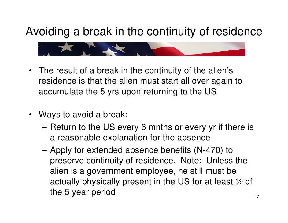 Avoiding a break in the continuity of residence   • The result of a break in the continuity of the alien's   residence is ...