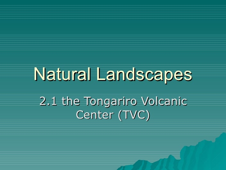 Natural Landscapes 2.1 the Tongariro Volcanic Center (TVC)