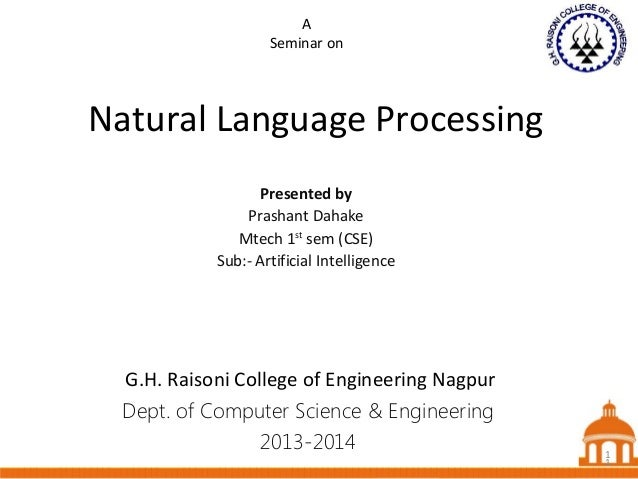 A Seminar on  Natural Language Processing Presented by Prashant Dahake Mtech 1st sem (CSE) Sub:- Artificial Intelligence  ...