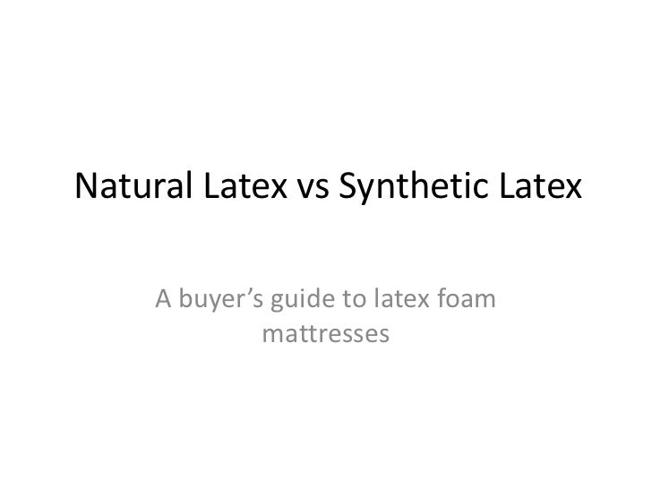 Natural Latex vs Synthetic Latex     A buyer's guide to latex foam              mattresses