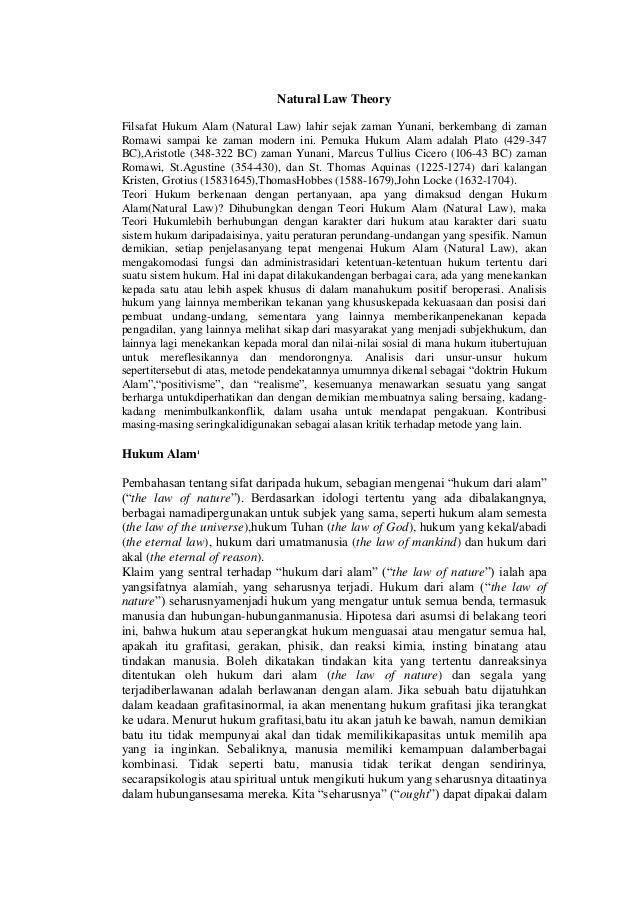 Natural Law TheoryFilsafat Hukum Alam (Natural Law) lahir sejak zaman Yunani, berkembang di zamanRomawi sampai ke zaman mo...