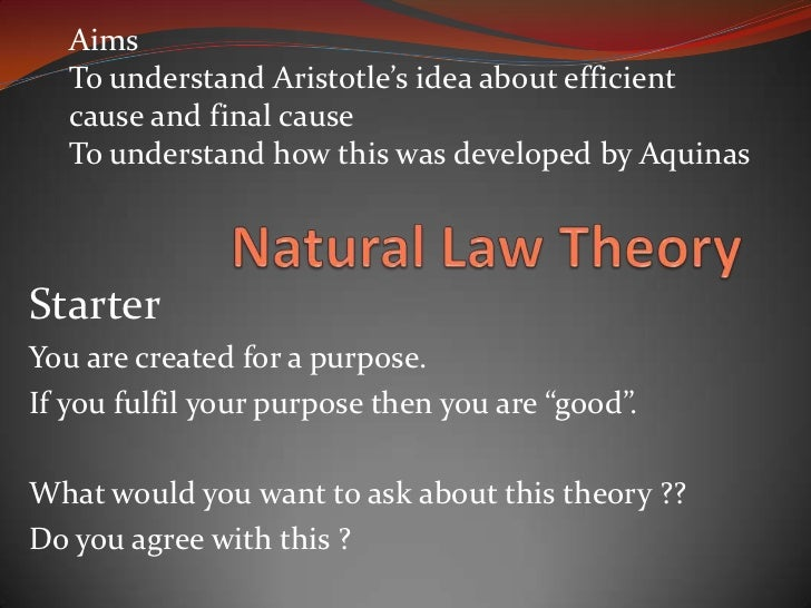 Aims   To understand Aristotle's idea about efficient   cause and final cause   To understand how this was developed by Aq...