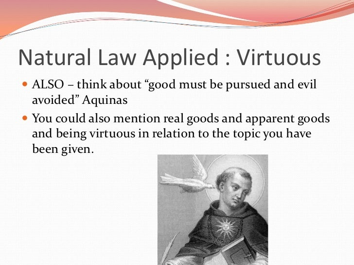 natural law and sexual ethics by Natural law and environmental ethics one of the central principles in natural law is the idea of doing what is 'good' and avoiding what is 'evil.