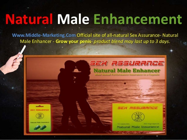 Natural Male Enhancement Www.Middle-Marketing.Com Official site of all-natural Sex Assurance- Natural Male Enhancer - Grow...