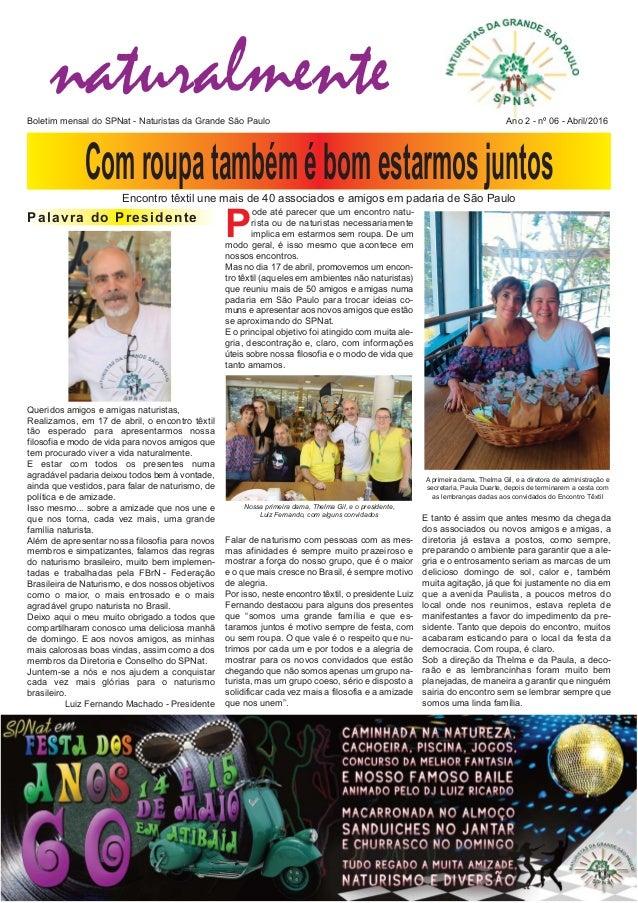 naturalmenteBoletim mensal do SPNat  Naturistas da Grande São Paulo Ano 2  nº 06  Abril/2016 P ode até parecer que um e...