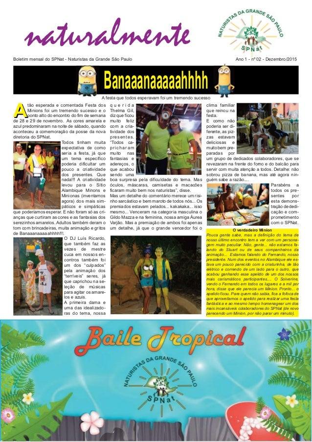 A d naturalmenteBoletim mensal do SPNat  Naturistas da Grande São Paulo Ano 1  nº 02  Dezembro/2015 A tão esperada e co...