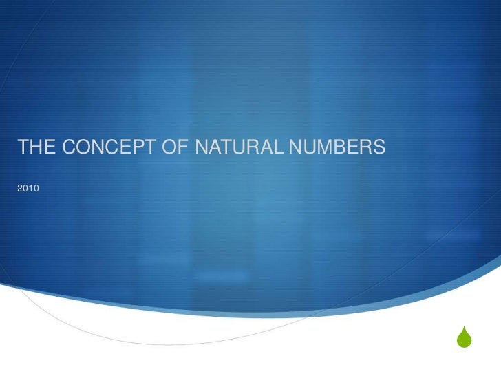 THE CONCEPT OF NATURAL NUMBERS2010                                 S
