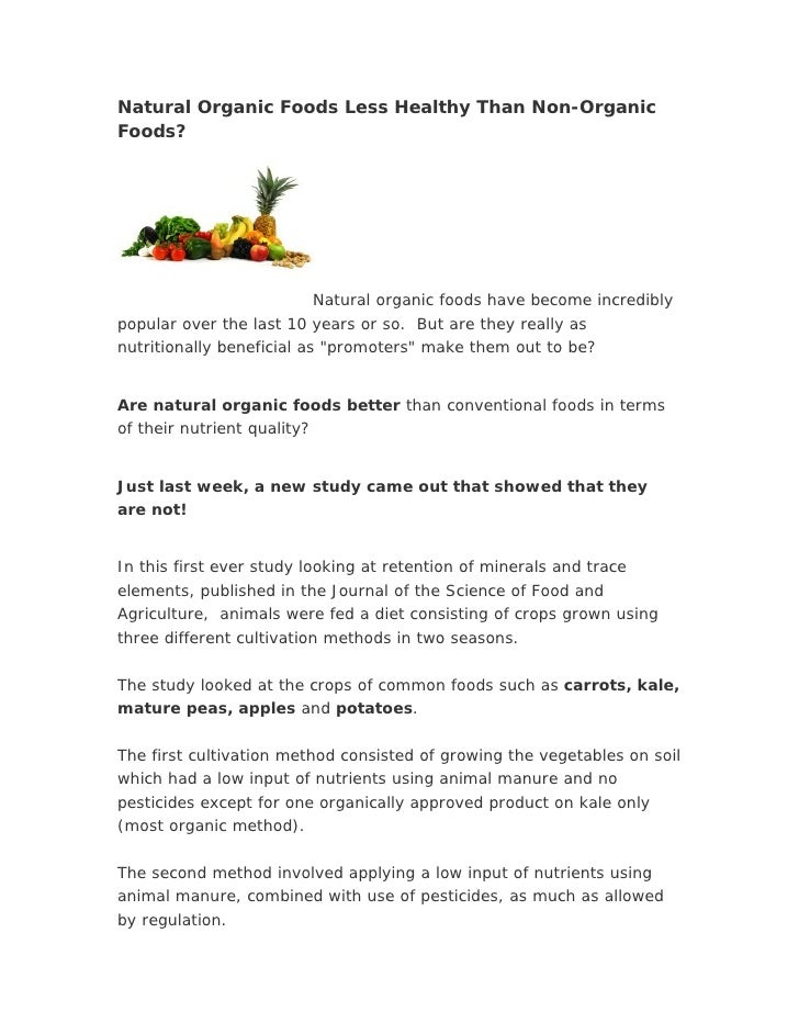 Natural Organic Foods Less Healthy Than Non-Organic Foods?                             Natural organic foods have become i...