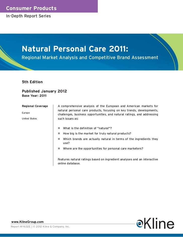 Consumer ProductsIn-Depth Report Series          Natural Personal Care 2011:          Regional Market Analysis and Competi...