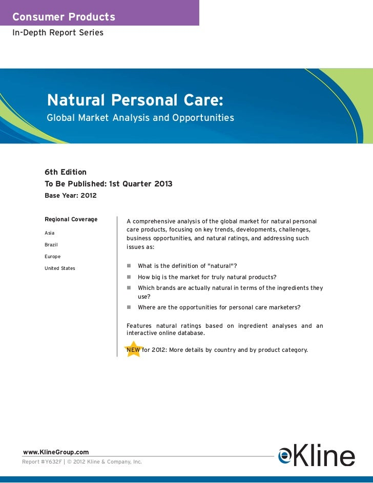 Consumer ProductsIn-Depth Report Series           Natural Personal Care:           Global Market Analysis and Opportunitie...