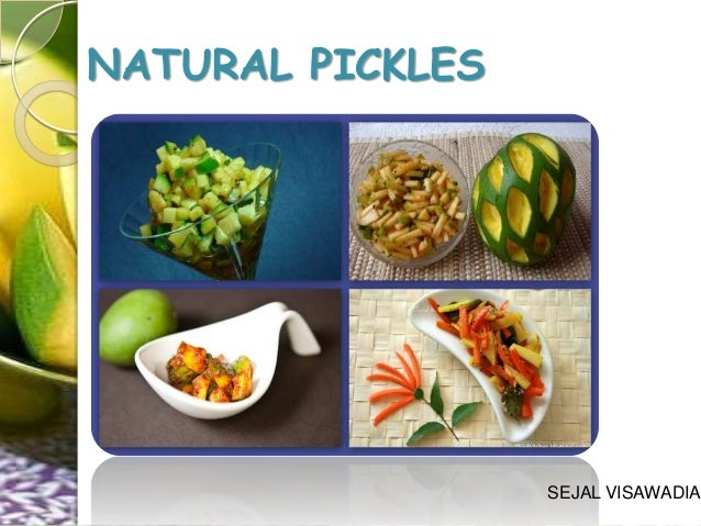 NATURAL PICKLES  SEJAL VISAWADIA