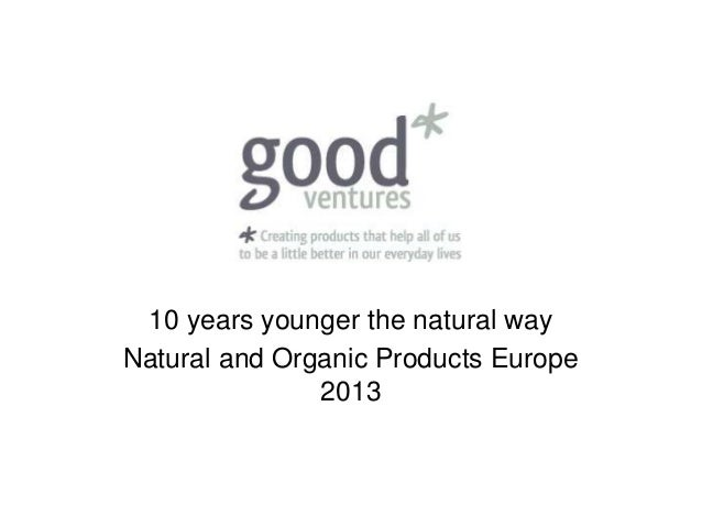 10 years younger the natural wayNatural and Organic Products Europe               2013