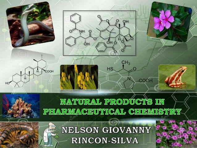 Natural products in pharmaceutical chemistry Nelson giovanny rincon s…