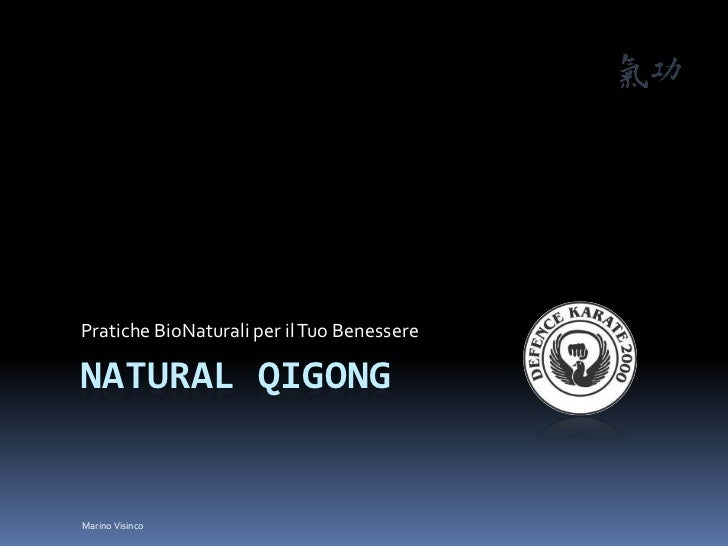 NaturalQigong<br />Pratiche BioNaturali per il Tuo Benessere<br />Marino Visinco<br />