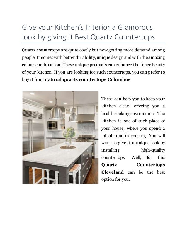 Give your Kitchen's Interior a Glamorous look by giving it Best Quartz Countertops Quartz countertops are quite costly but...