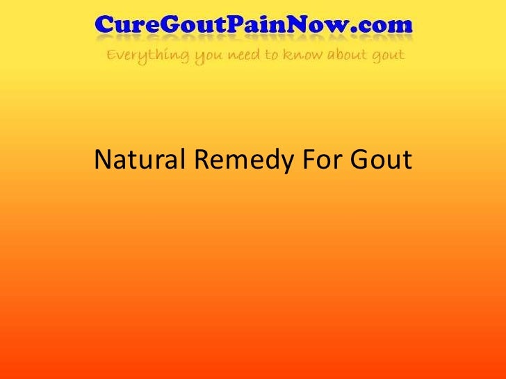Natural Remedy For Gout<br />