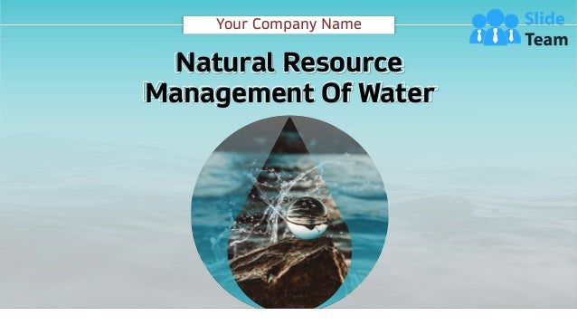 Your Company Name Natural Resource Management Of Water
