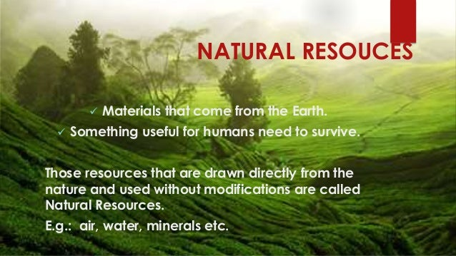 essay on natural resources of india Importance of natural resources what are natural resources  natural resources are those which are available from the earth without the action of mankind they are available naturally and are under the strain of various natural characteristics which include all the forces of earthnaturally available forces include sunlight, wind, waves, forests etc.