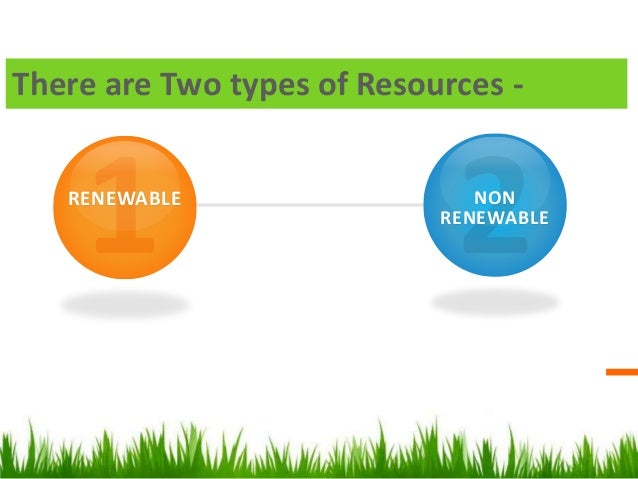 what are the two classes of natural resources