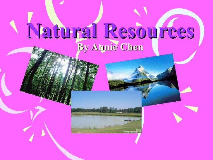 Natural Resources By Annie Chen