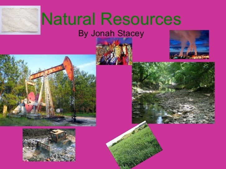 Natural Resources By Jonah Stacey