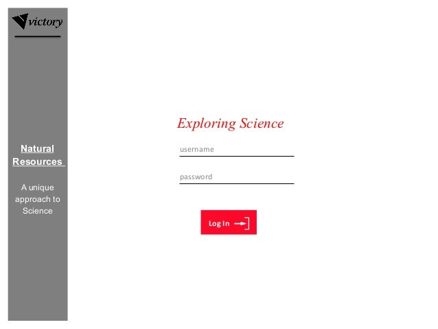 username  Natural Resources Exploring  Science Log  In Exploring Science password   A unique approach to Science