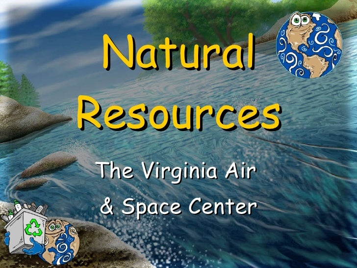 Natural Resources The Virginia Air  & Space Center