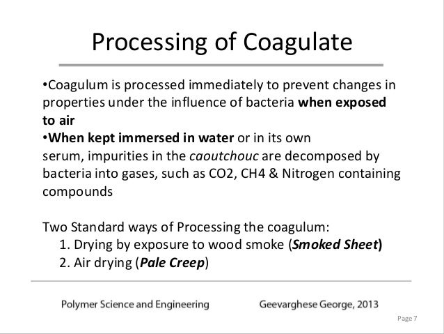 Natural Rubber Sources Coagulation Amp Processing Of