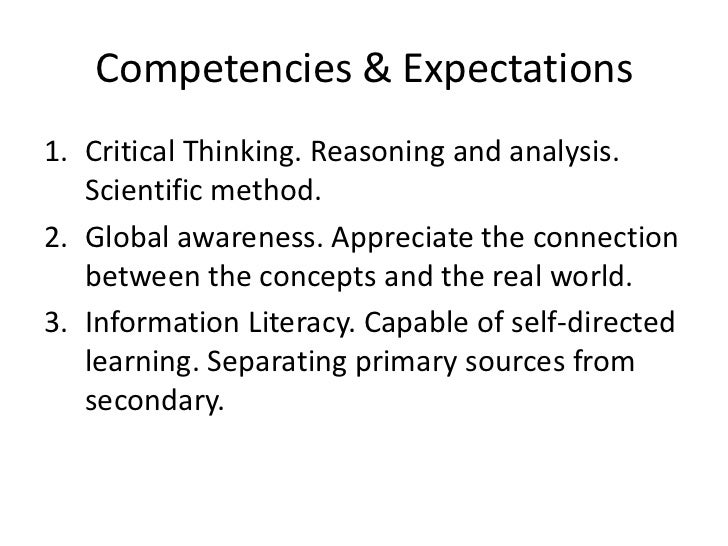 Competencies & Expectations1. Critical Thinking. Reasoning and analysis.   Scientific method.2. Global awareness. Apprecia...