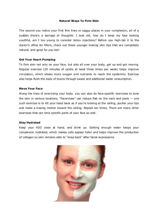 Natural Ways To Firm SkinThe second you notice your first fine lines or saggy places in your complexion, all of asudden th...
